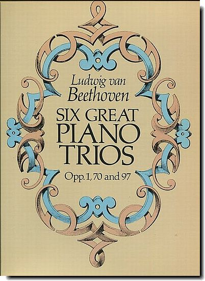 Beethoven - Six Great Piano Trios, Op.1, 70 and 97