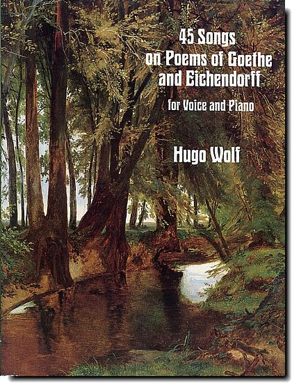 Wolf - 45 Songs of Goethe and Eichendorff