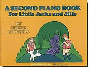 Second Piano Book for Little Jacks and Jills