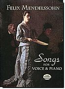Mendelssohn - Songs for Voice and Piano