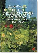Debussy Etudes, Children's Corner, Images and