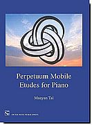 Tal, Perpetuum Mobile -Etudes for Piano