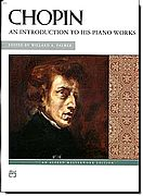 Chopin An Introduction to his Works